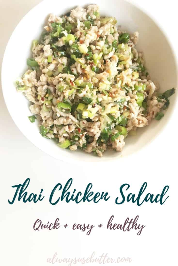 This Thai Chicken Salad - or Larb Gai - is super healthy and done in just 10 minutes. Gluten free, keto, low carb and dairy free - this one ticks all the boxes. Thai flavors such as lime, cilantro, chili flakes & fish sauce come together to create this wonderfully refreshing and highly addictive healthy favorite. #alwaysusebutter #larbgai #thaichickensalad #healthy #mincedchicken #glutenfree #dairyfree #keto #lowcarb