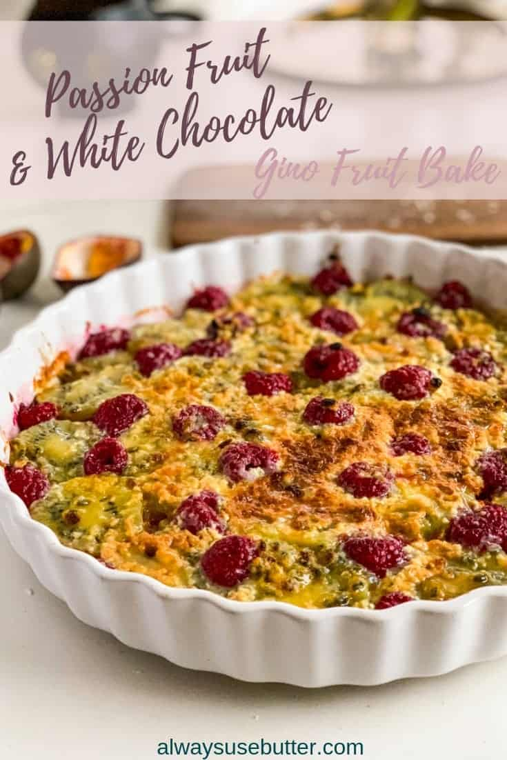 Passion Fruit Gino is a twist on the classic Swedish dessert Gino - in this version bananas, kiwis, raspberries and passion fruit is baked with heaps of white chocolate on top. Serve with vanilla ice cream for the ultimate dessert experience! #alwaysusebutter #gino #fruitbake #passionfruit #whitechocolate #newyearseve #dessert