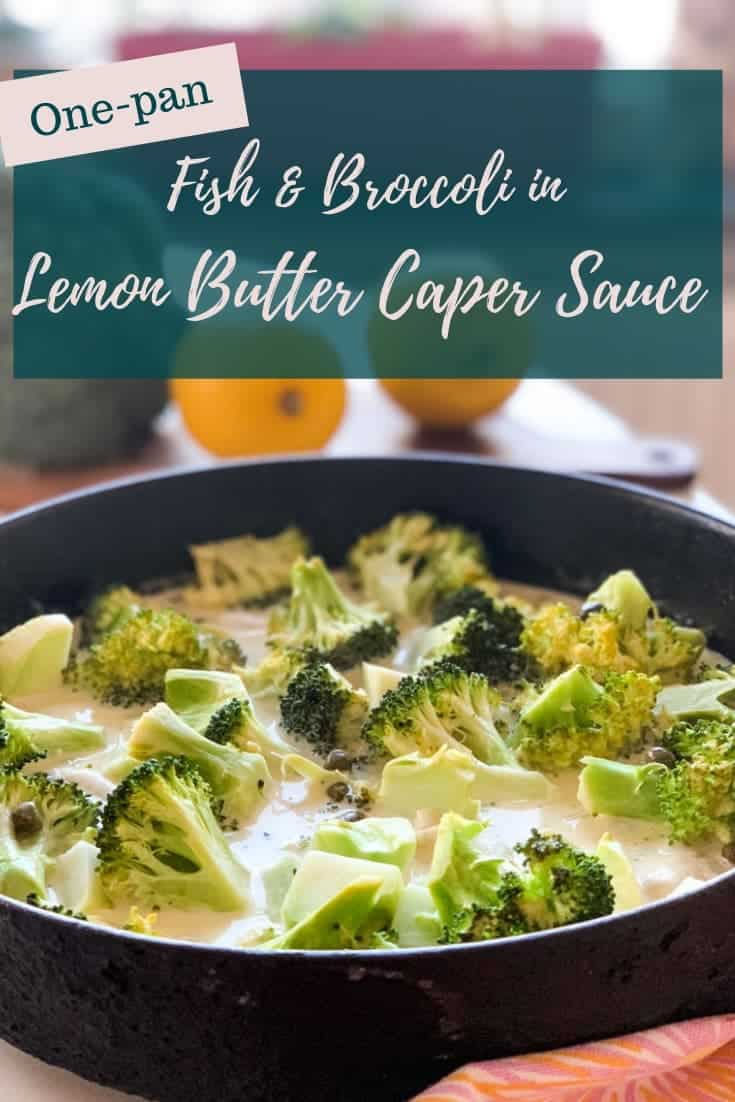 One-pan Fish & Broccoli in Lemon Butter Caper Sauce is a quick, easy & healthy one-pan meal filled with healthy fish & broccoli and delicious lemon flavors. #alwaysusebutter #lemonbuttercapersauce #onepanmeals #fish #broccoli