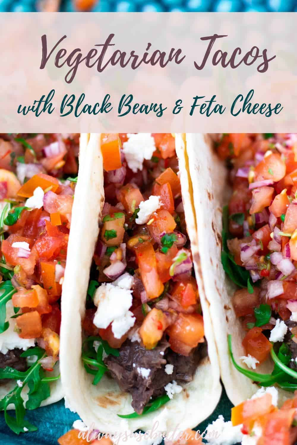 Vegetarian Tacos with black beans, feta cheese & pico de gallo are a quick and easy vegetarian taco recipe that's sure to have you coming back for more! #alwaysusebutter #vegetariantacos